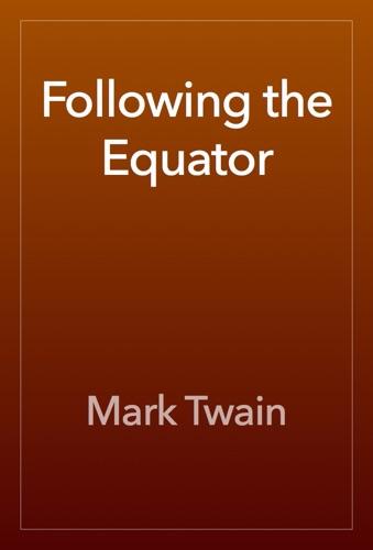 Mark Twain - Following the Equator