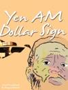 Yen AM Dollar Sign