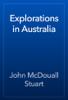 John McDouall Stuart - Explorations in Australia artwork
