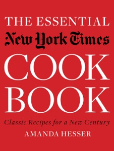 The Essential New York Times Cookbook: Classic Recipes for a New Century (First Edition) by Amanda Hesser Book Cover