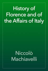 History of Florence and of the Affairs of Italy book