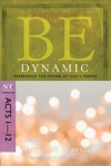 Be Dynamic Acts 1-12