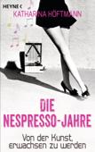 Die Nespresso-Jahre