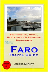 Faro (Algarve), Portugal Travel Guide - Sightseeing, Hotel, Restaurant & Shopping Highlights (Illustrated)