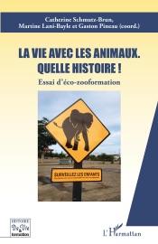 LA VIE AVEC LES ANIMAUX. QUELLE HISTOIRE ! ESSAI D'éCO-ZOOFORMATION
