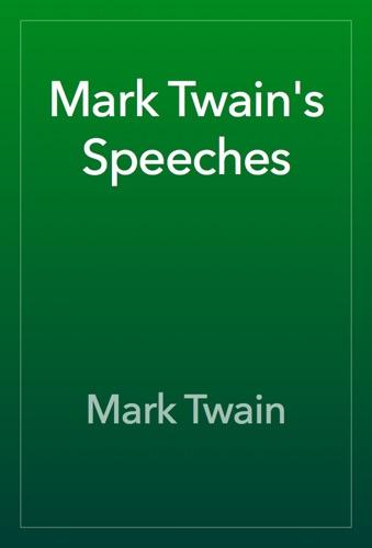Mark Twain - Mark Twain's Speeches