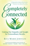 Completely Connected Uniting Our Empathy And Insight For Extraordinary Results