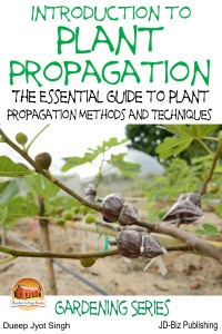 Introduction to Plant Propagation: The Essential Guide to Plant Propagation Methods and Techniques Book Cover