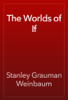 Stanley Grauman Weinbaum - The Worlds of If artwork