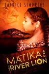 Matika And The River Lion