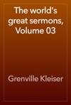 The Worlds Great Sermons Volume 03