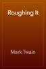 Mark Twain - Roughing It  artwork