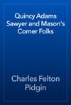 Quincy Adams Sawyer And Masons Corner Folks
