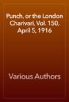 Punch Or The London Charivari Vol 150 April 5 1916