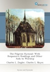 The Pilgrim Hymnal With Responsive Readings And Other Aids To Worship
