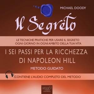 Il Segreto.  I sei passi per la ricchezza di Napoleon Hill Book Cover