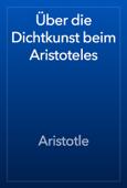 Über die Dichtkunst beim Aristoteles