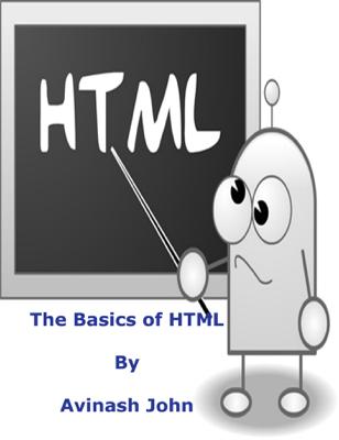The Basics of HTML - Avinash John, Jr book