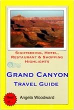 Grand Canyon, Arizona Travel Guide - Sightseeing, Hotel, Restaurant & Shopping Highlights (Illustrated)