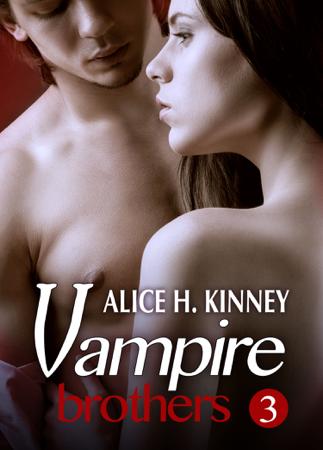 Vampire Brothers 3 - Alice H. Kinney