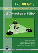 175 Juegos para el entrenamiento integrado del control en el fútbol