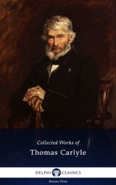 Delphi Collected Works of Thomas Carlyle