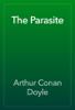 Arthur Conan Doyle - The Parasite 앨범 사진