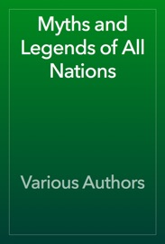 Myths and Legends of All Nations read online