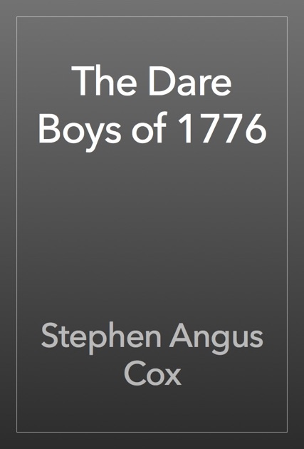The Dare Boys of 1776 by Stephen Angus Cox on Apple Books