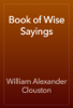 William Alexander Clouston - Book of Wise Sayings artwork