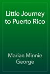 Little Journey to Puerto Rico