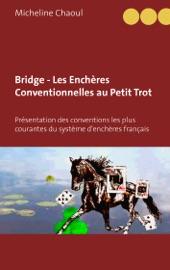 Bridge - Les Enchères Conventionnelles au Petit Trot