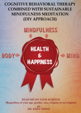 Cognitive Behavioral Therapy Combined With Sustainable Mindfulness Meditation ( DIY Approach )