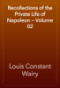 Louis Constant Wairy - Recollections of the Private Life of Napoleon — Volume 02 插圖