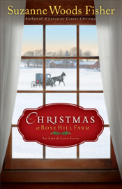 Christmas at Rose Hill Farm - Suzanne Woods Fisher book summary