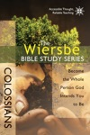 The Wiersbe Bible Study Series Colossians