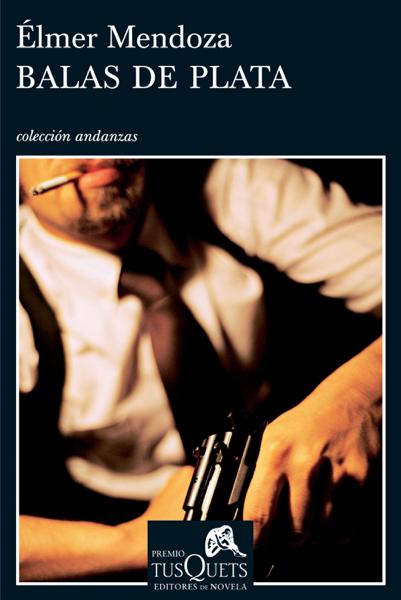 Balas de plata by Élmer Mendoza