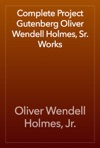 Complete Project Gutenberg Oliver Wendell Holmes Sr Works