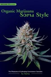 Organic Marijuana Soma Style
