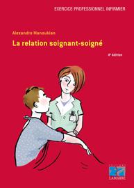 La relation soignant-soigné 4e édition - Editions Lamarre