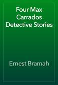 Four Max Carrados Detective Stories