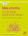Mes Photos O Je Veux Quand Je Veux