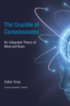 The Crucible Of Consciousness