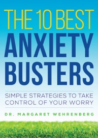 The 10 Best Anxiety Busters Simple Strategies To Take Control Of Your Worry