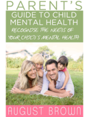 Parent's Guide to Child Mental Health