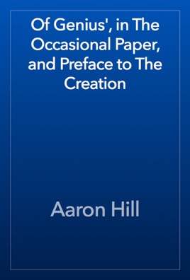 Of Genius, in The Occasional Paper, and Preface to The Creation