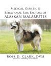 Medical Genetic  Behavioral Risk Factors Of Alaskan Malamutes