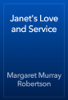 Margaret Murray Robertson - Janet's Love and Service artwork