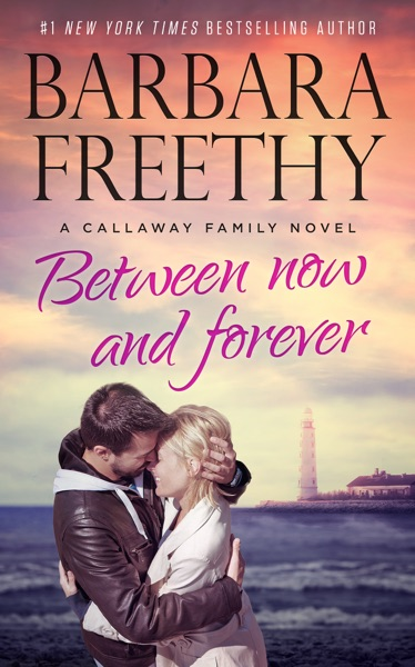 Between Now and Forever - Barbara Freethy book cover