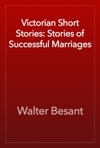 Victorian Short Stories Stories Of Successful Marriages